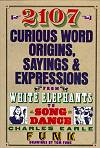2107 Curious Word Origins, Sayings and Expressions