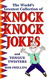 The World's Greatest Collection of Knock Knock Jokes and Tongue Twisters