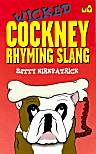 Wicked Cockney Rhyming Slang