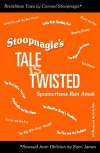 Stoopnagle's Tale Is Twisted
